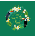 Tropical Flowers Card Toucan Bird Wedding Card vector image vector image