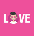 valentines day love sign cute cartoon boy with vector image