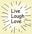 live laugh and love words vector image