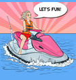 woman riding jet ski water sports pop art vector image