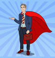 pop art super businessman in red cape vector image
