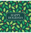 happy holidays card with mistletoe background vector image