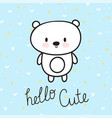 cute hand drawn postcard with funny little bear vector image