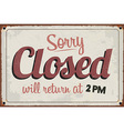 Retro Vintage Closed Sign with Grunge Effect vector image