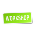 workshop green square sticker on white background vector image