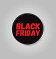 round black with the inscription black friday vector image