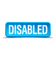 Disabled blue 3d realistic square isolated button vector image