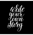 write your own story handwritten positive vector image