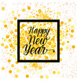 happy new year calligraphic text over glittering vector image