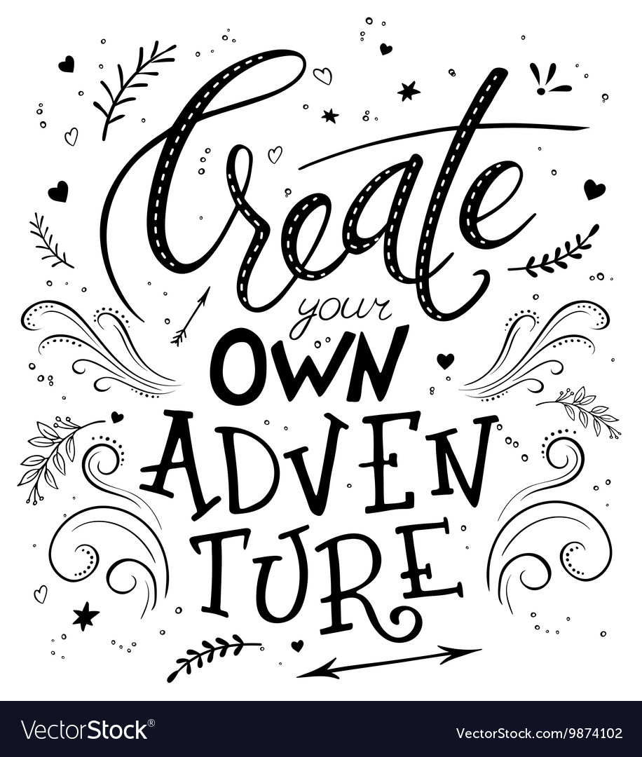 Hand drawing lettering phrase  create your own vector