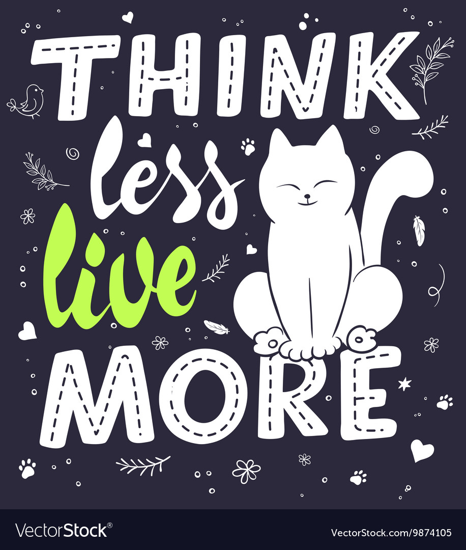 Hand lettering quote  think less live more  with vector
