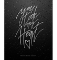 You took my heart greeting card with calligraphy vector image