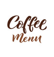 coffee menu lettering brown letters on white vector image