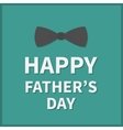 Happy fathers day Greeting card with big black vector image
