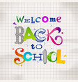 back to school - hand drawn greeting vector image