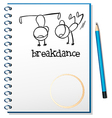 A notebook with a drawing of two boys breakdancing vector image vector image