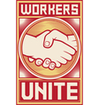 Workers unite poster vector image
