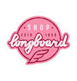 round emblem with lettering for longboard shop vector image