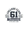 Classic College Championship Label vector image