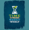 time is precious waste it wisely creative vector image