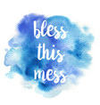 quote bless this mess vector image