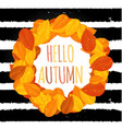 shiny hello autumn natural leaves background vector image