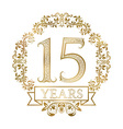 Golden emblem of fifteenth years anniversary in vector image