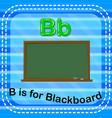 flashcard letter b is for blackboard vector image