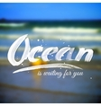 Lettering typography design on blurred ocean vector image