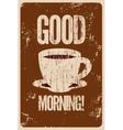 Coffee or tea typographic vintage grunge poster vector image