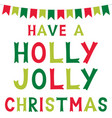 christmas holly jolly greeting card vector image vector image