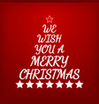 we wish you a merry christmas letters and stars vector image