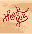 hand lettering thank you on grunge brush vector image