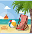 happy summer holidays poster beach ball chair vector image vector image