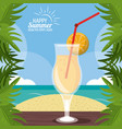 happy summer holidays poster cocktail over table vector image