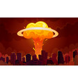 nuclear explosion city cartoon poster vector image