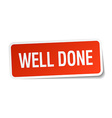well done red square sticker isolated on white vector image