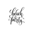 beach party hand lettering inscription vector image