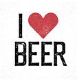 I love beer lettering Print template for poster vector image vector image