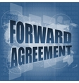 forward agreement on business touch screen vector image