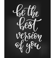 Be the Best Version of you quote typography vector image