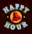 happy hour poster sign label design with a ring vector image