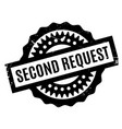 second request rubber stamp vector image