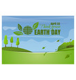 earth day april 22 think green spring landscape vector image