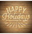 slogan wood color happy holidays vector image