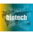 word biotech on digital touch screen background vector image