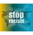 stop racism word on digital touch screen social vector image vector image