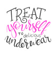 hand lettering quote - treat yourself to delicious vector image