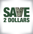 Save 2 Dollars vector image