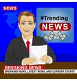 Young news anchor man reporting breaking news vector image